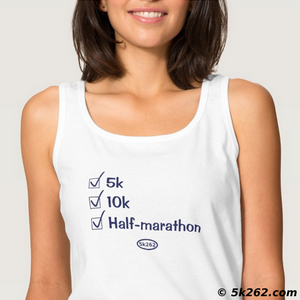 half marathon running shirt picture: Checked off: 5k, 10k, half marathon