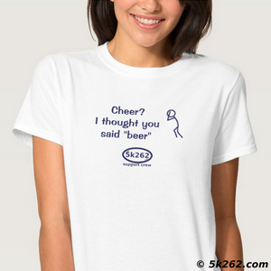 "funny running shirt graphic: Cheer? I thought you said ""beer""!"