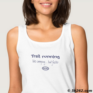 trail running shirt graphic: Trail running: think of it like camping ... but faster