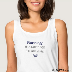 funny running shirt image: running - the cheapest sport you can't afford