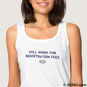 running shirt pic: Will work for registration fees
