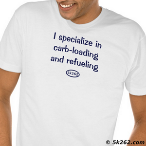 running shirt picture: I specialize in carb-loading and refueling