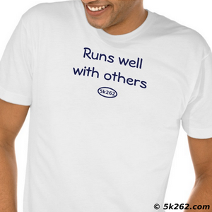 fun running shirt picture: Runs well with others