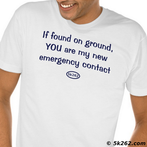 funny running shirt picture: If found on ground, YOU are my new emergency contact
