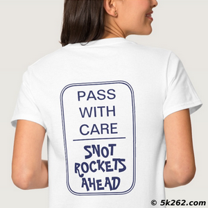 running shirt graphic: Pass with care: Snot rockets ahead